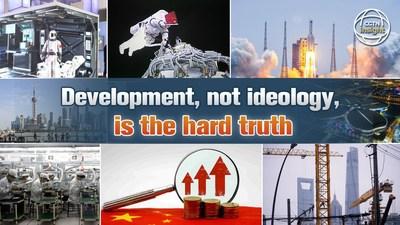 El desarrollo, no la ideología, es la dura realidad (PRNewsfoto/CGTN)